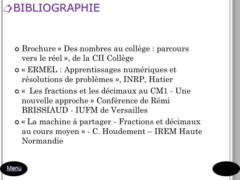 BIBLIOGRAPHIE Brochure « Des nombres au collège : parcours vers le réel », de la CII Collège.