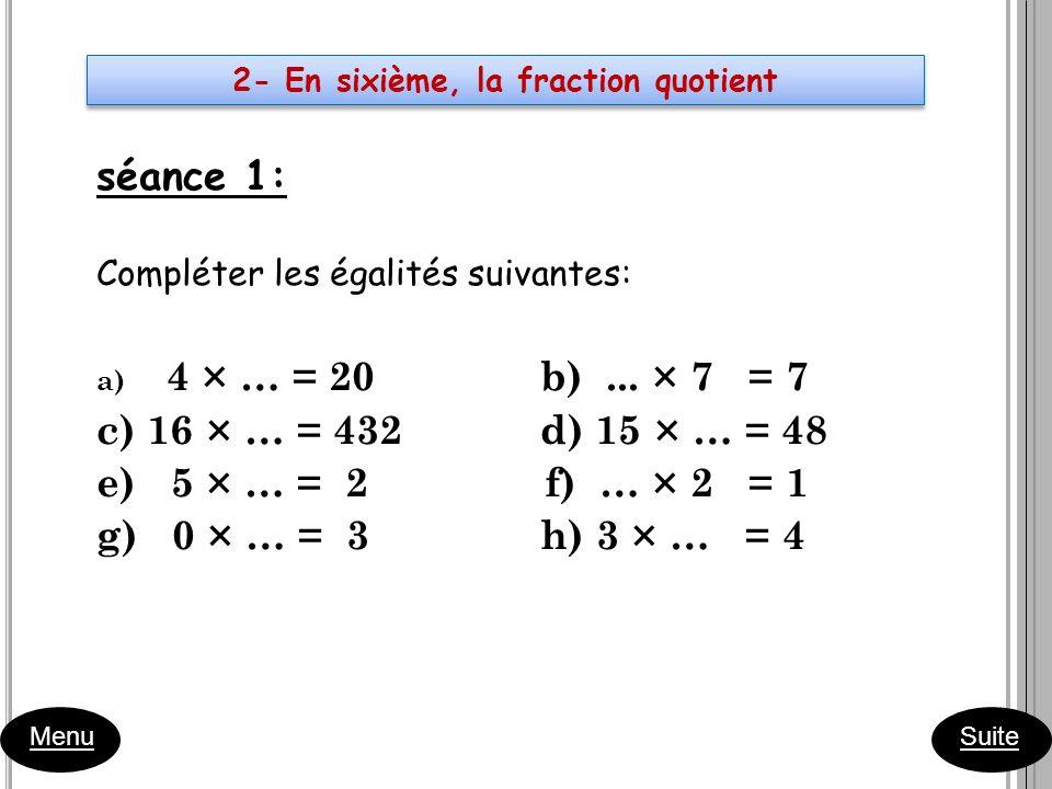 2- En sixième, la fraction quotient