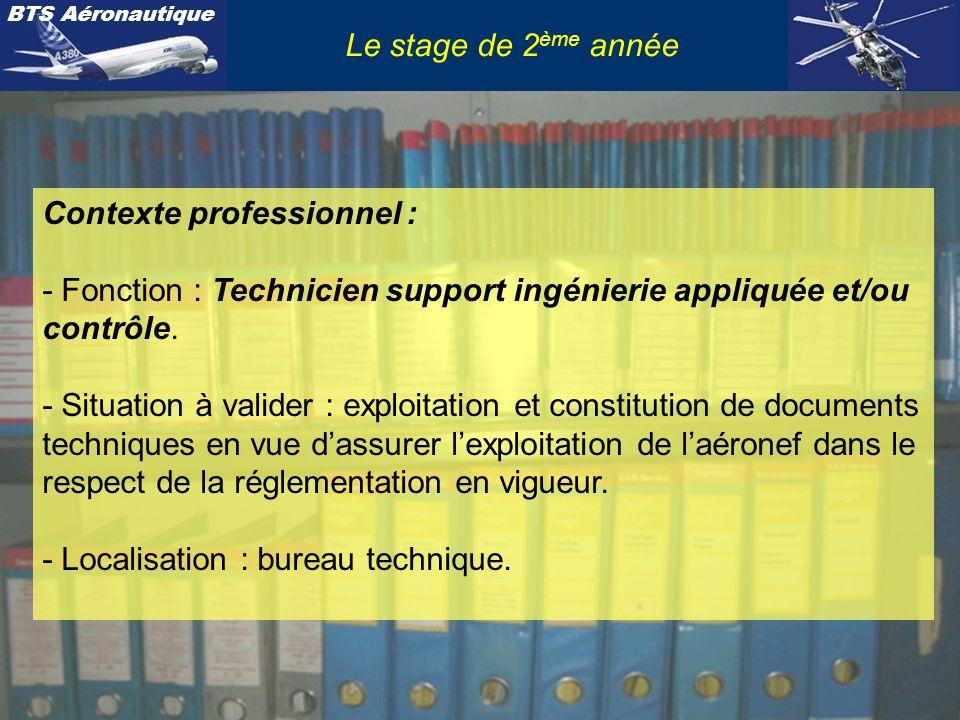 Le stage de 2ème année Contexte professionnel : - Fonction : Technicien support ingénierie appliquée et/ou contrôle.