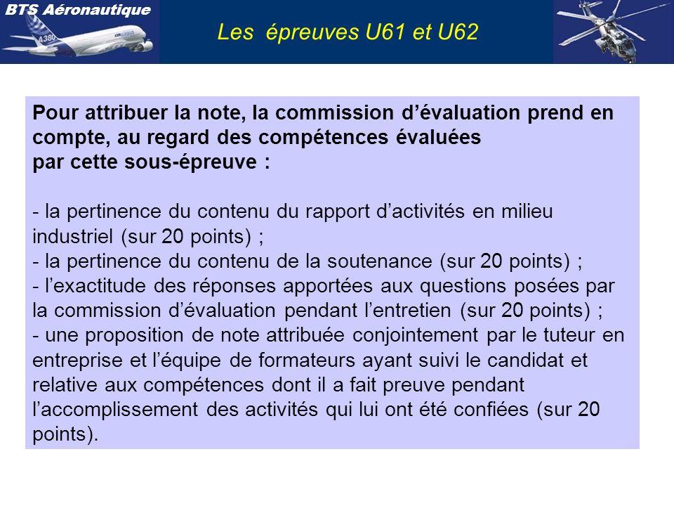 Les épreuves U61 et U62 Pour attribuer la note, la commission d'évaluation prend en compte, au regard des compétences évaluées.