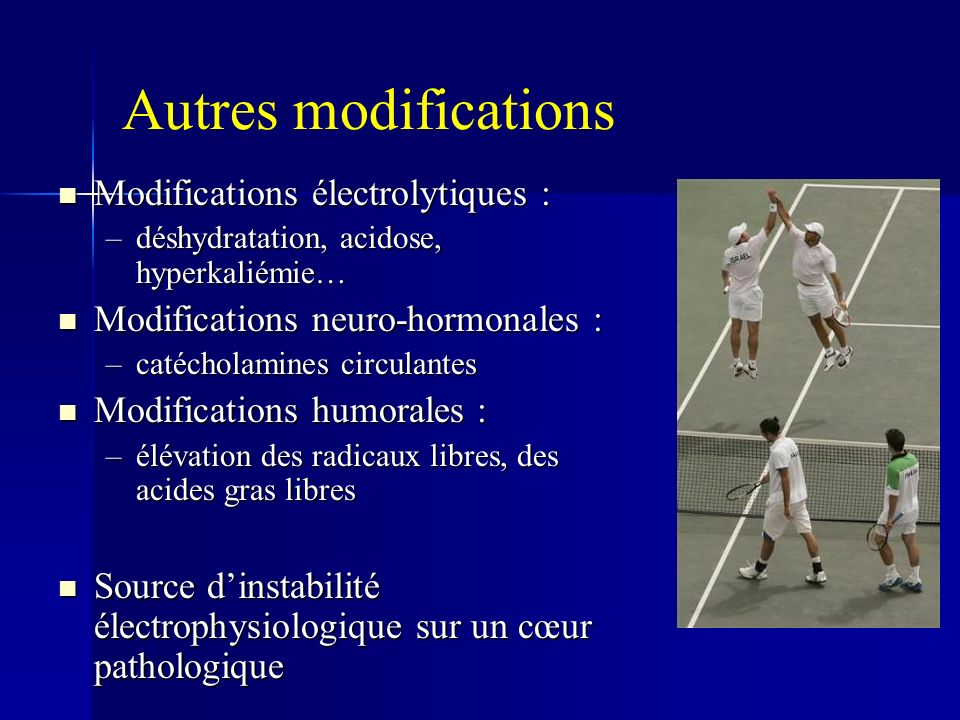 Autres modifications Modifications électrolytiques :