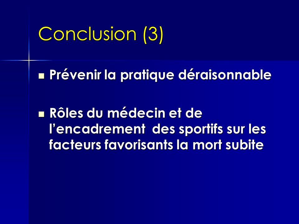 Conclusion (3) Prévenir la pratique déraisonnable