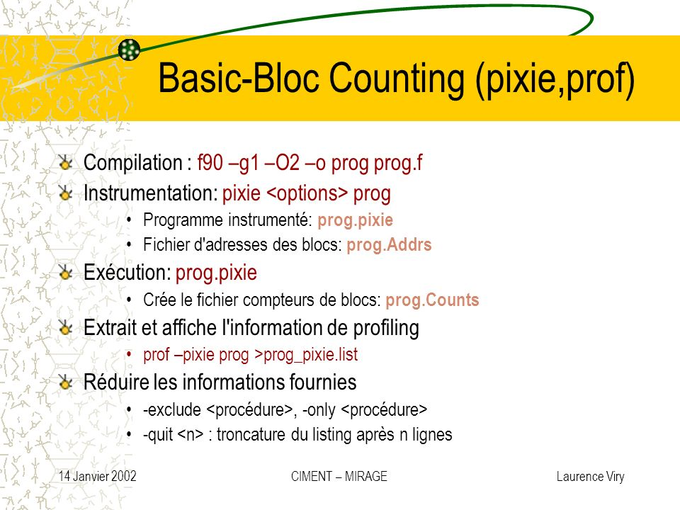 Basic-Bloc Counting (pixie,prof)