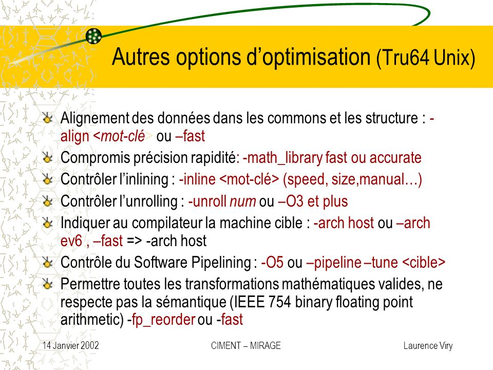 Autres options d'optimisation (Tru64 Unix)