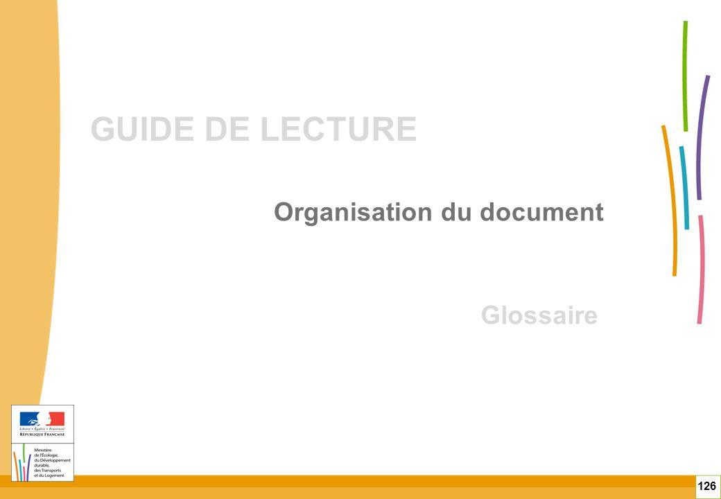 Guide de lecture Organisation du document Glossaire