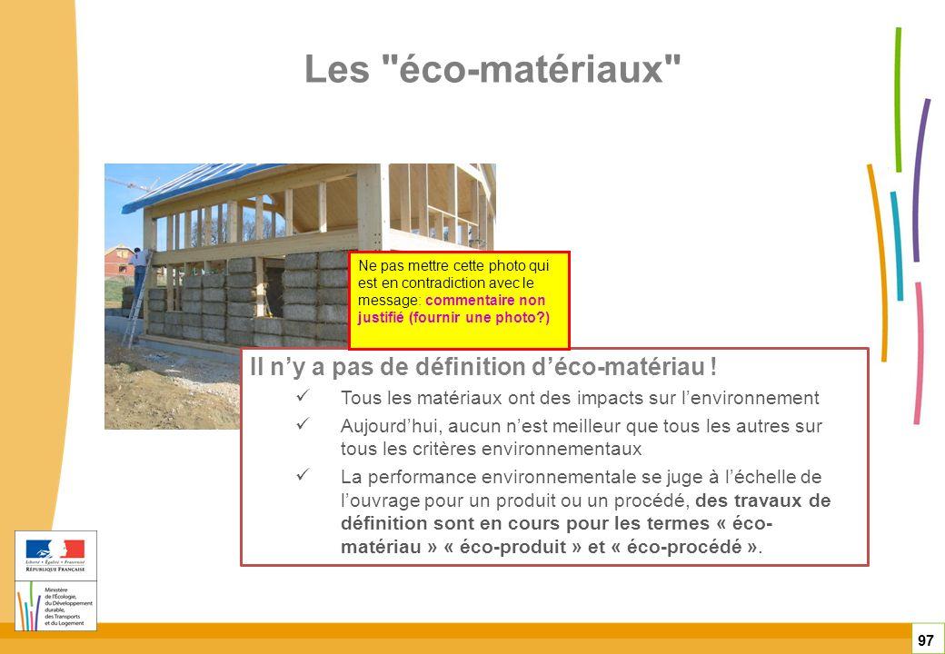 Les éco-matériaux Il n'y a pas de définition d'éco-matériau !