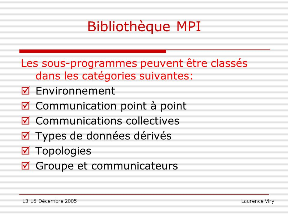 Bibliothèque MPILes sous-programmes peuvent être classés dans les catégories suivantes: Environnement.
