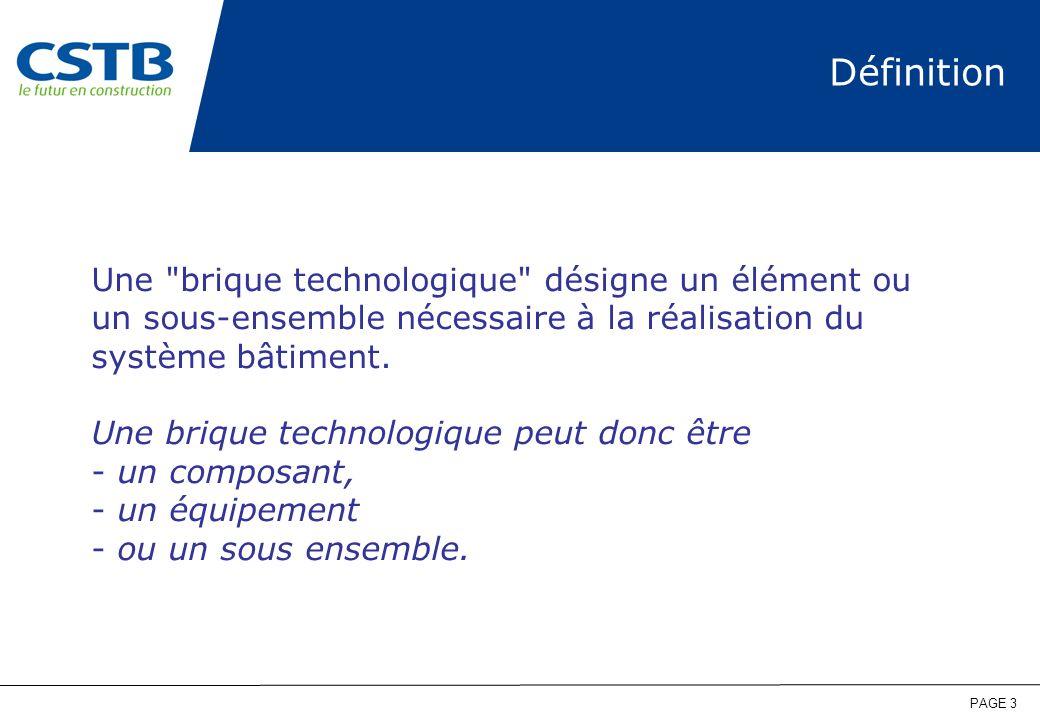 Définition Une brique technologique désigne un élément ou un sous-ensemble nécessaire à la réalisation du système bâtiment.