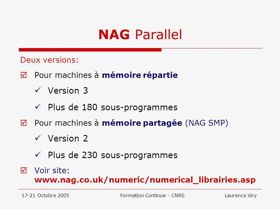 NAG Parallel Version 3 Plus de 180 sous-programmes Version 2