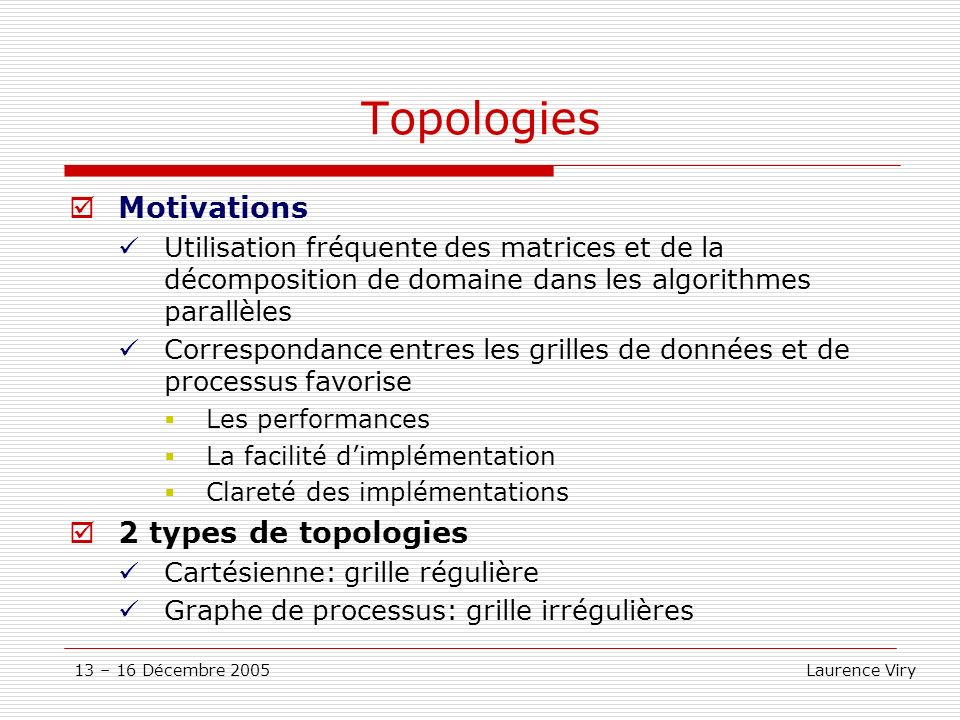 Topologies Motivations 2 types de topologies