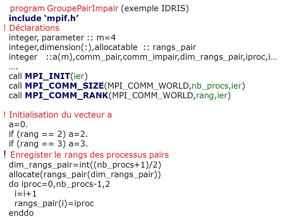 program GroupePairImpair (exemple IDRIS)