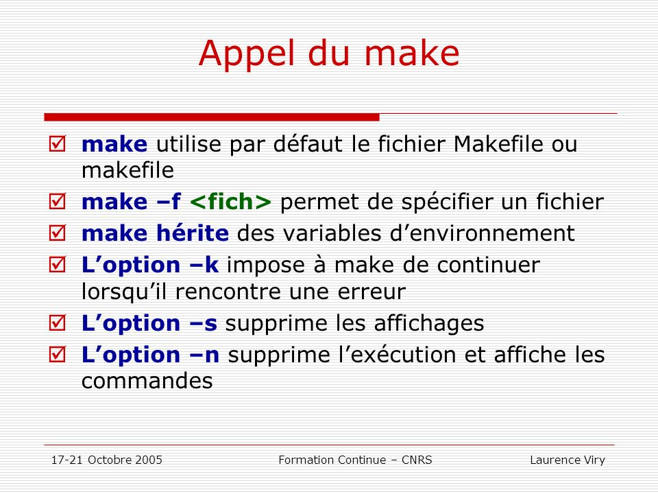 Appel du make make utilise par défaut le fichier Makefile ou makefile