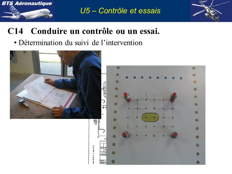 C14 Conduire un contrôle ou un essai.