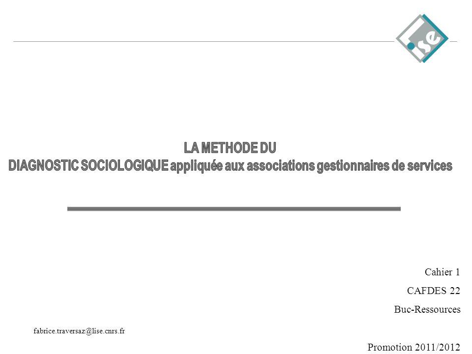 LA METHODE DUDIAGNOSTIC SOCIOLOGIQUE appliquée aux associations gestionnaires de services. Cahier 1.