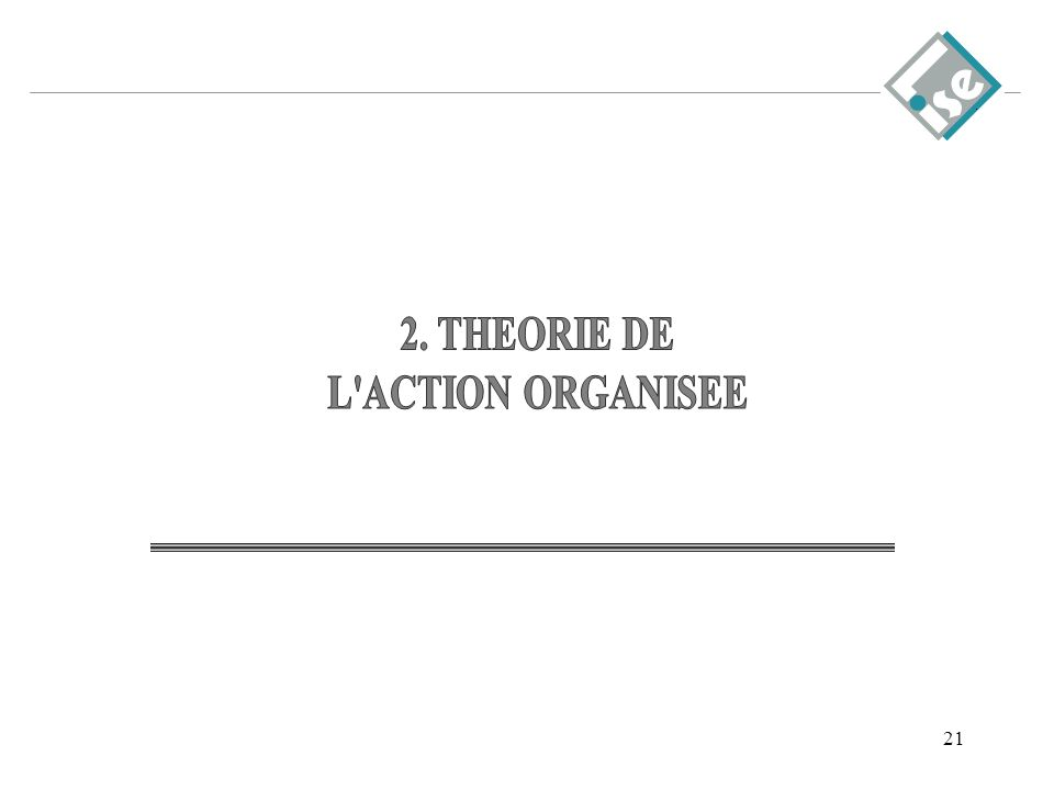 2. THEORIE DE L ACTION ORGANISEE