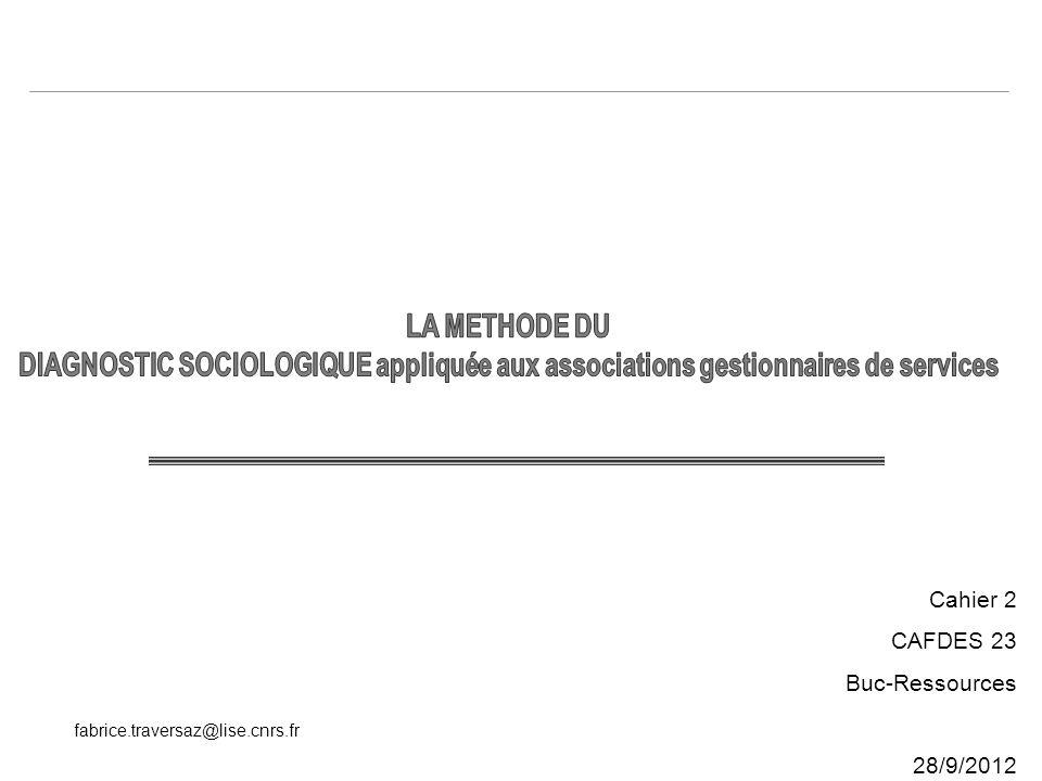 LA METHODE DU DIAGNOSTIC SOCIOLOGIQUE appliquée aux associations gestionnaires de services. Cahier 2.