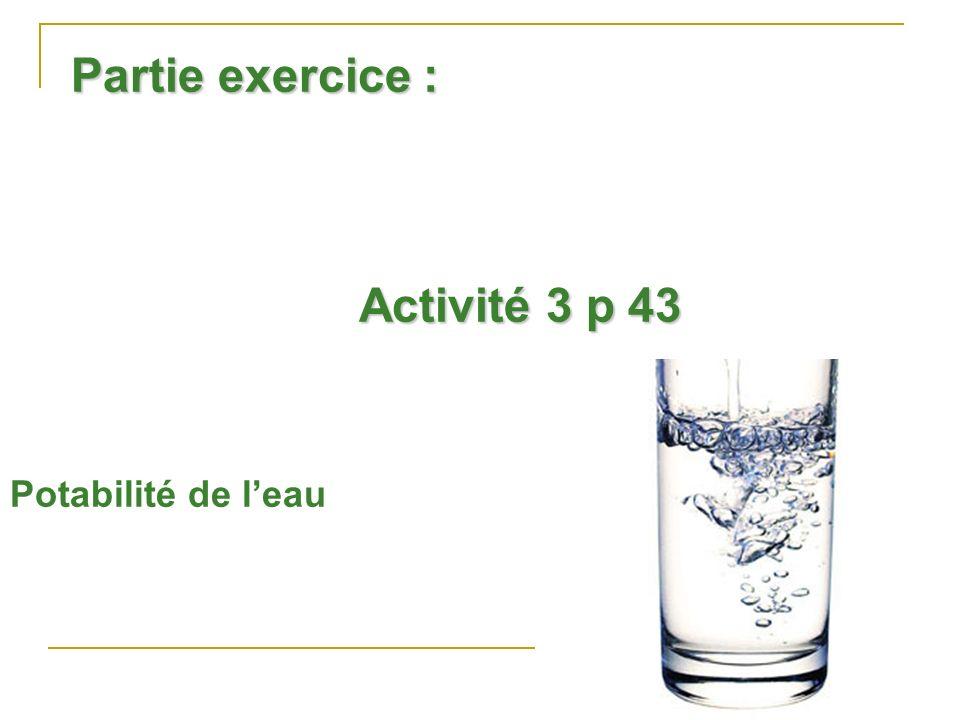Partie exercice : Activité 3 p 43 Potabilité de l'eau
