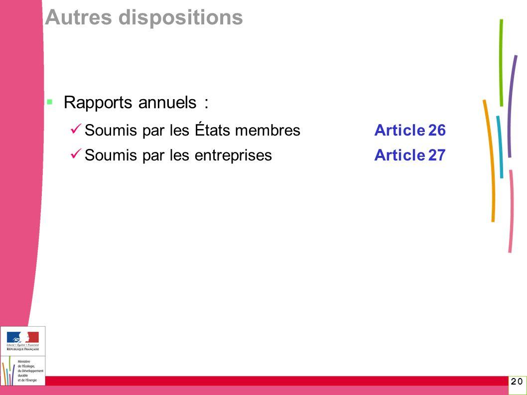 Autres dispositions Rapports annuels :