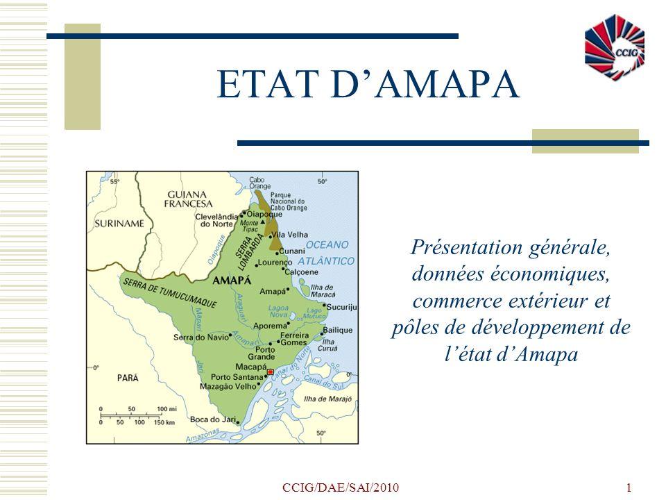 ETAT D'AMAPA Présentation générale, données économiques, commerce extérieur et pôles de développement de l'état d'Amapa.