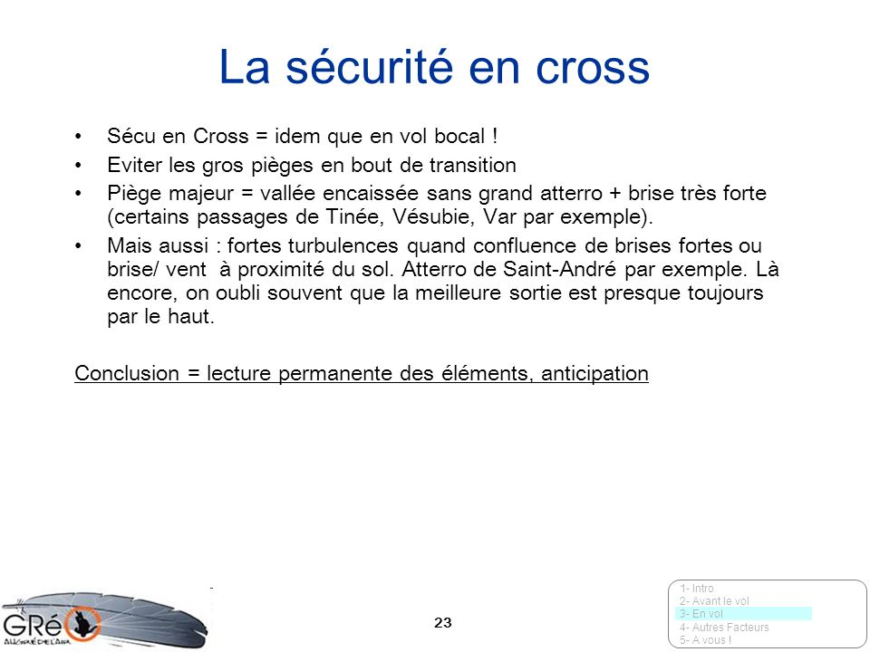 La sécurité en cross Sécu en Cross = idem que en vol bocal !