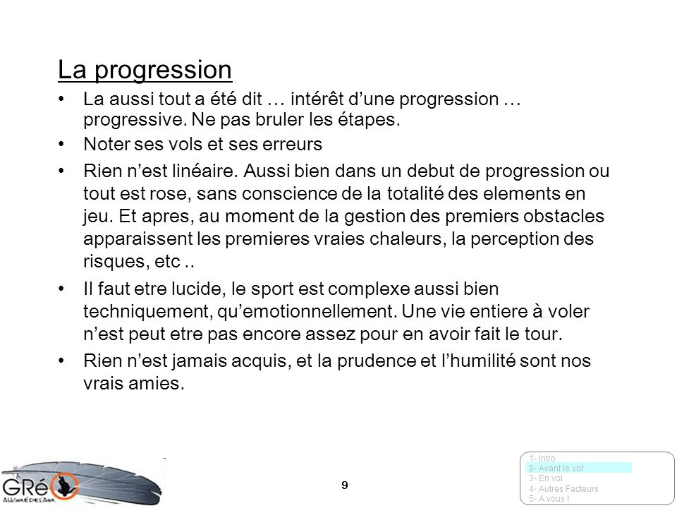 La progression La aussi tout a été dit … intérêt d'une progression … progressive. Ne pas bruler les étapes.