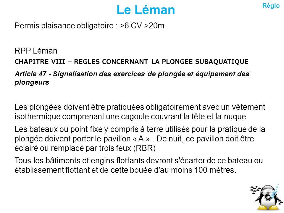 Le Léman Permis plaisance obligatoire : >6 CV >20m RPP Léman