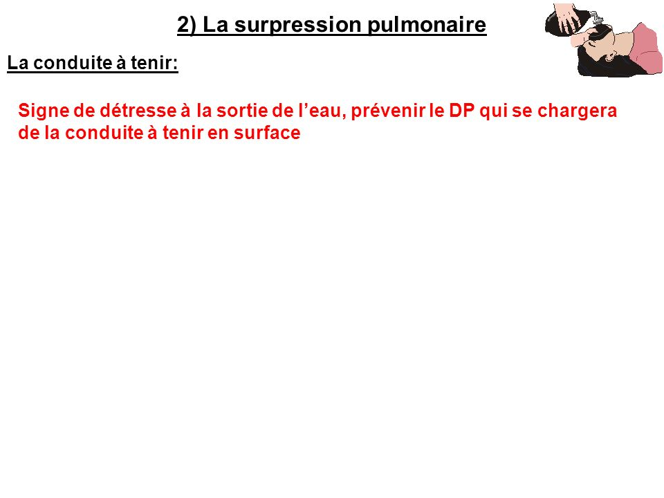 2) La surpression pulmonaire