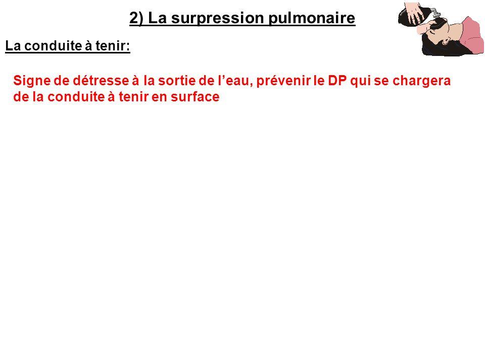 2) La surpression pulmonaire
