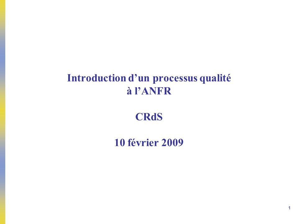 Introduction d'un processus qualité à l'ANFR CRdS 10 février 2009