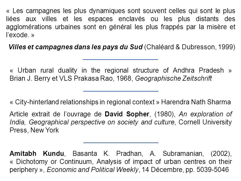 « Les campagnes les plus dynamiques sont souvent celles qui sont le plus liées aux villes et les espaces enclavés ou les plus distants des agglomérations urbaines sont en général les plus frappés par la misère et l'exode. »