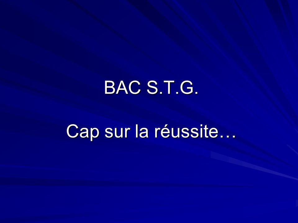 BAC S.T.G. Cap sur la réussite…