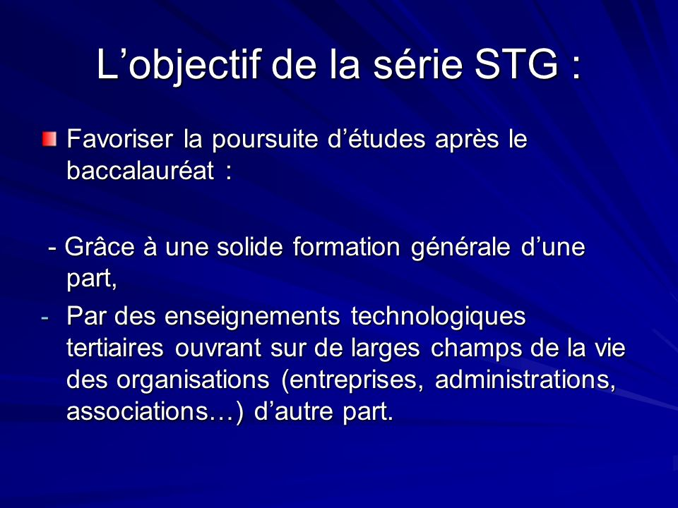 L'objectif de la série STG :