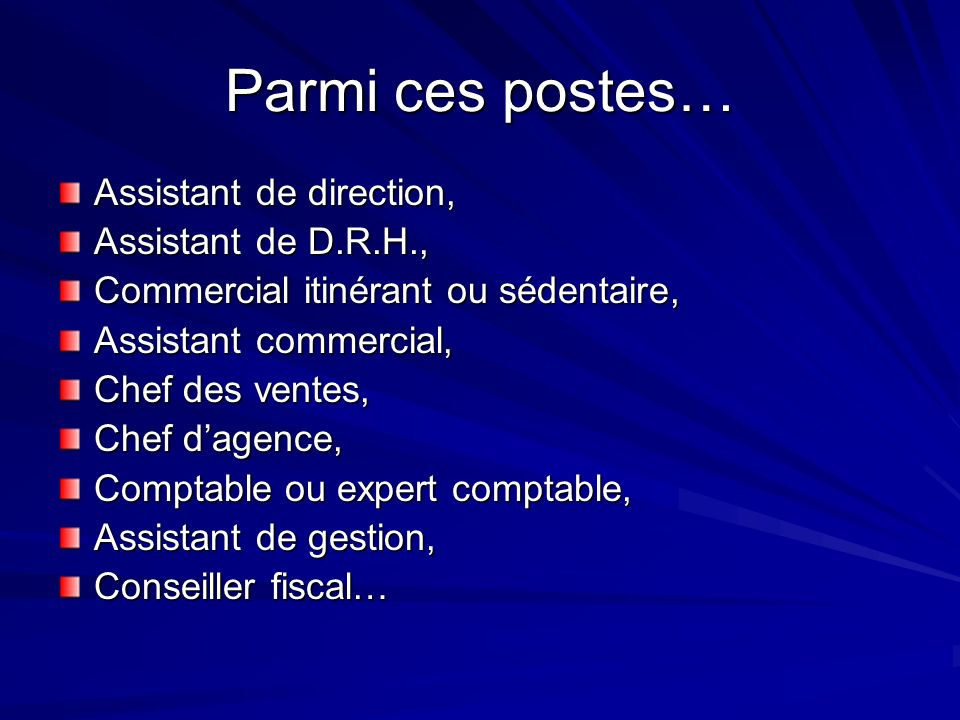 Parmi ces postes… Assistant de direction, Assistant de D.R.H.,