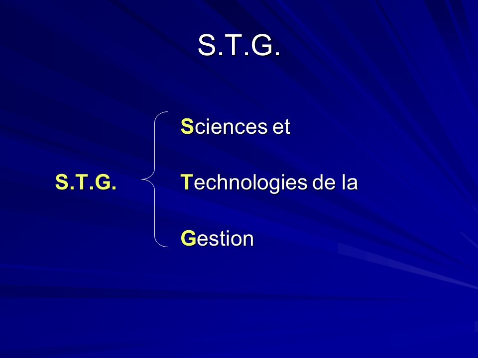 S.T.G. Sciences et S.T.G. Technologies de la Gestion