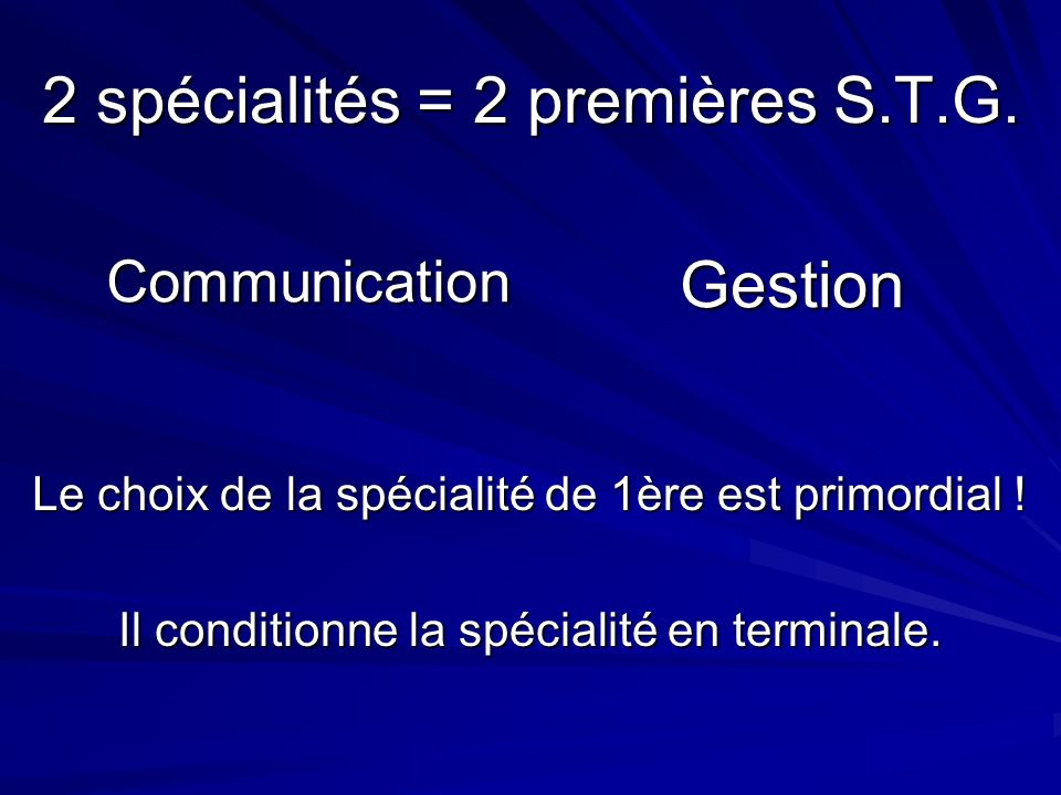 2 spécialités = 2 premières S.T.G.