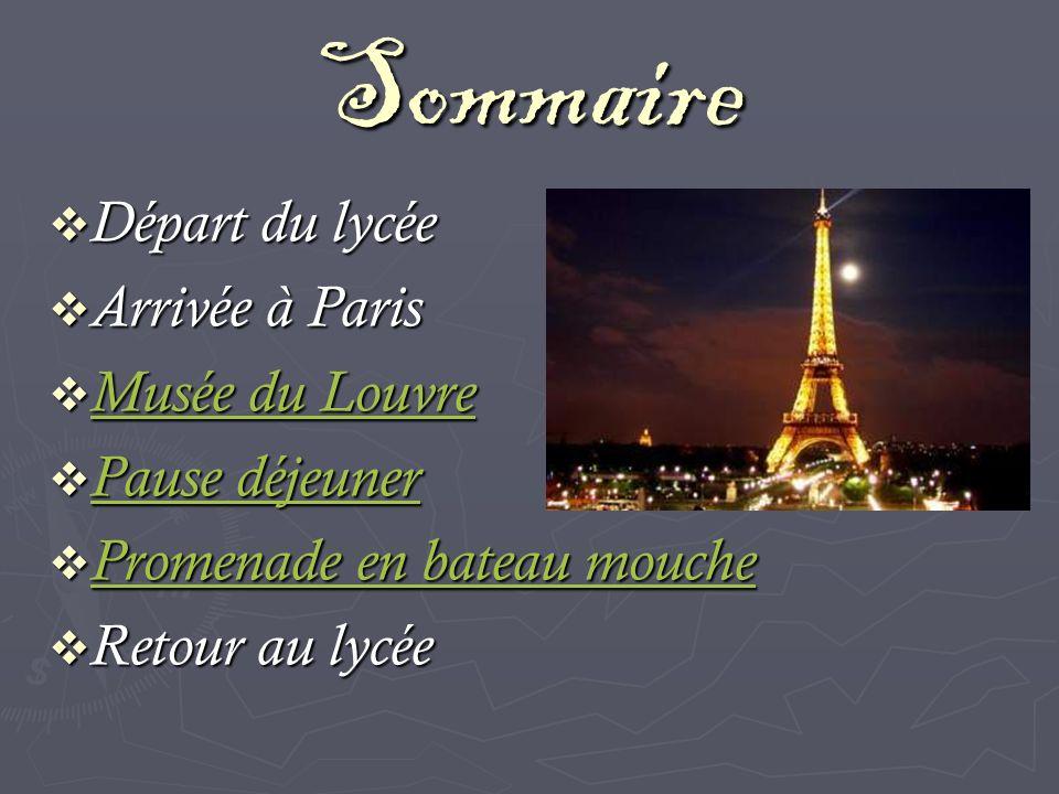 Sommaire Départ du lycée Arrivée à Paris Musée du Louvre