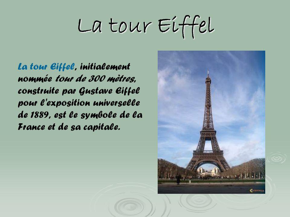 La tour Eiffel La tour Eiffel, initialement nommée tour de 300 mètres,