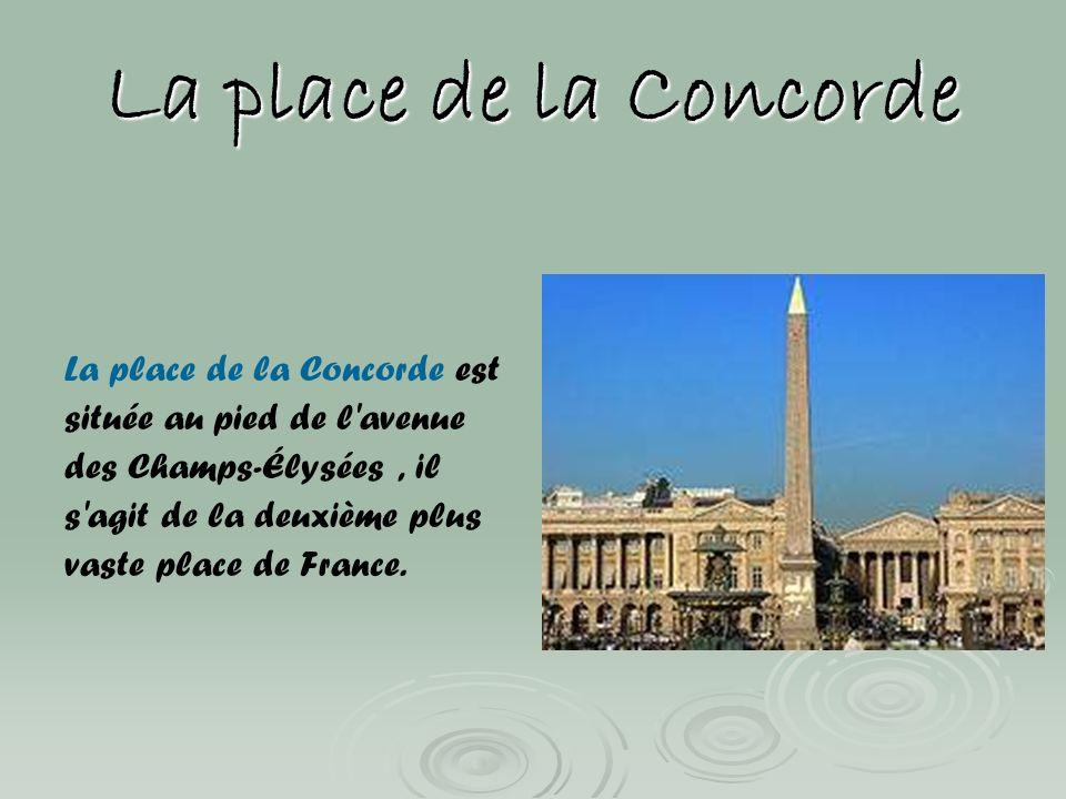 La place de la Concorde La place de la Concorde est