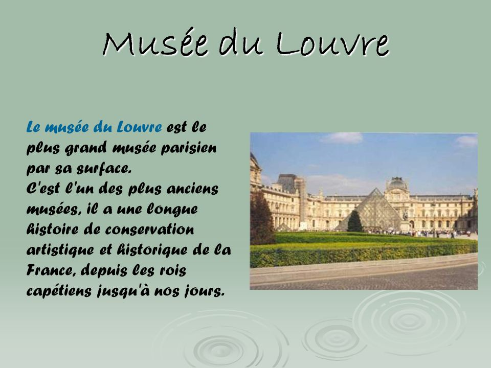 Musée du Louvre Le musée du Louvre est le plus grand musée parisien