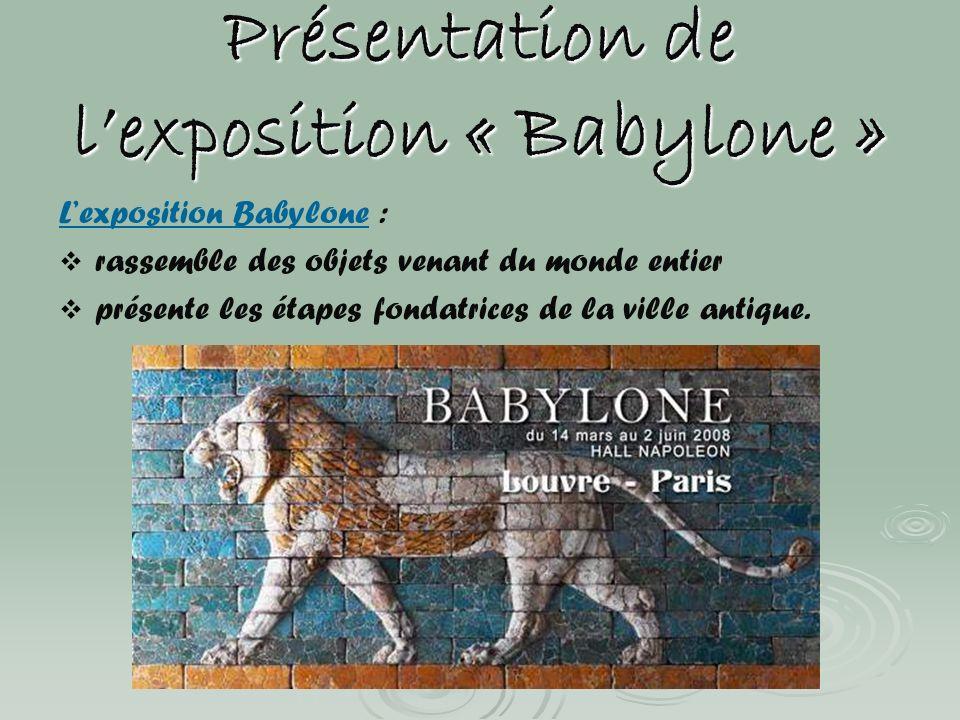 Présentation de l'exposition « Babylone »