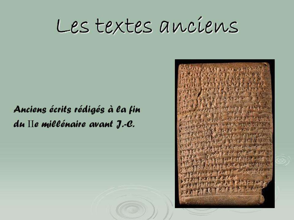 Les textes anciens Anciens écrits rédigés à la fin