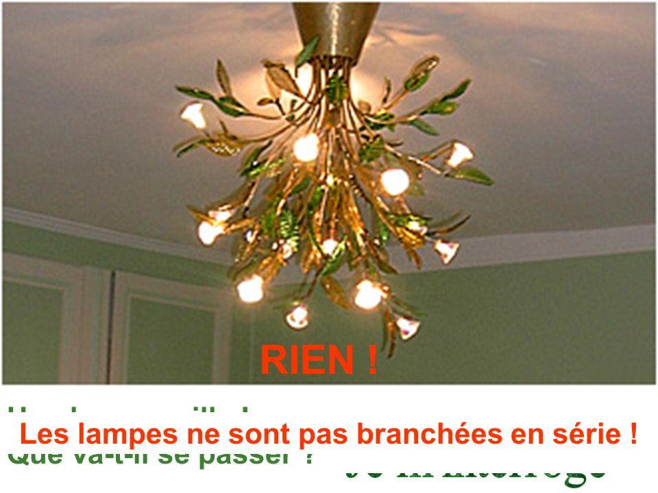 Les lampes ne sont pas branchées en série !