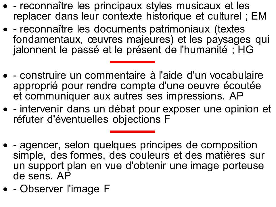 - reconnaître les principaux styles musicaux et les replacer dans leur contexte historique et culturel ; EM