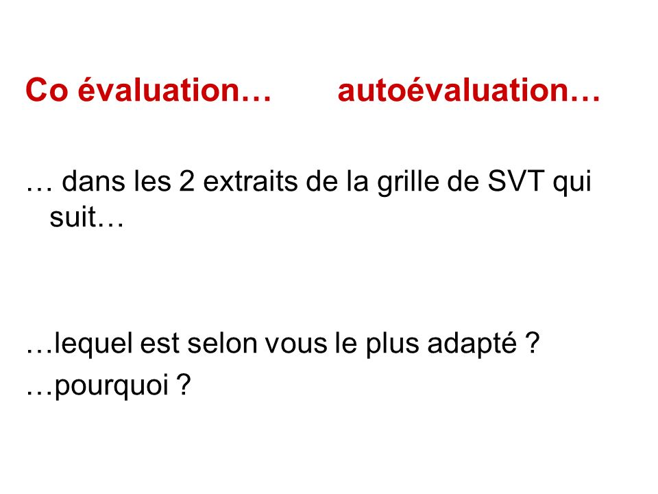 Co évaluation… autoévaluation…
