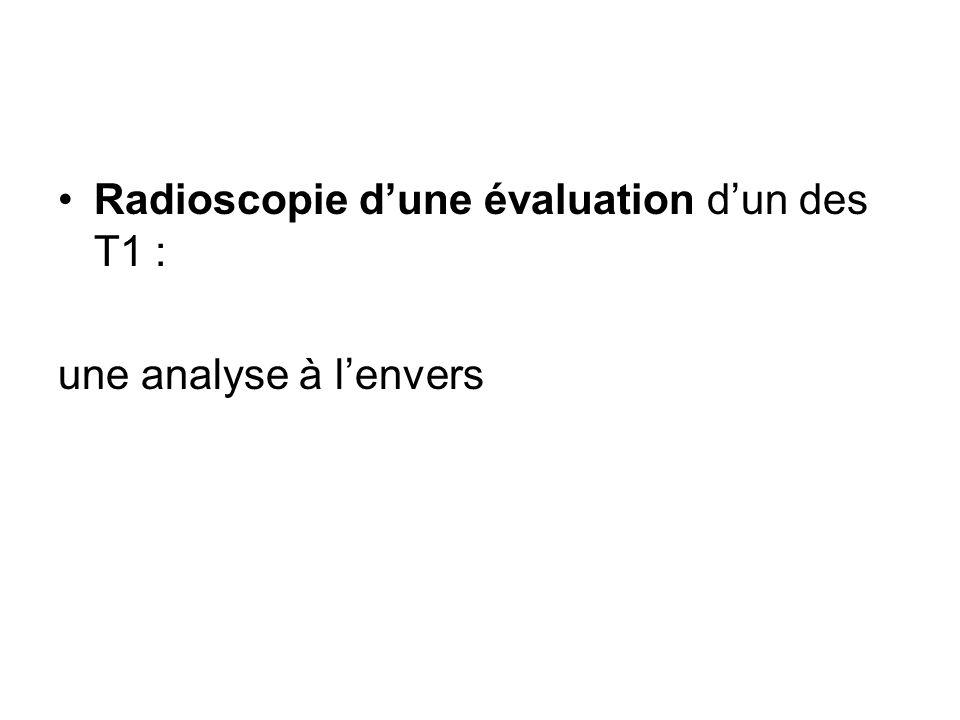 Radioscopie d'une évaluation d'un des T1 :
