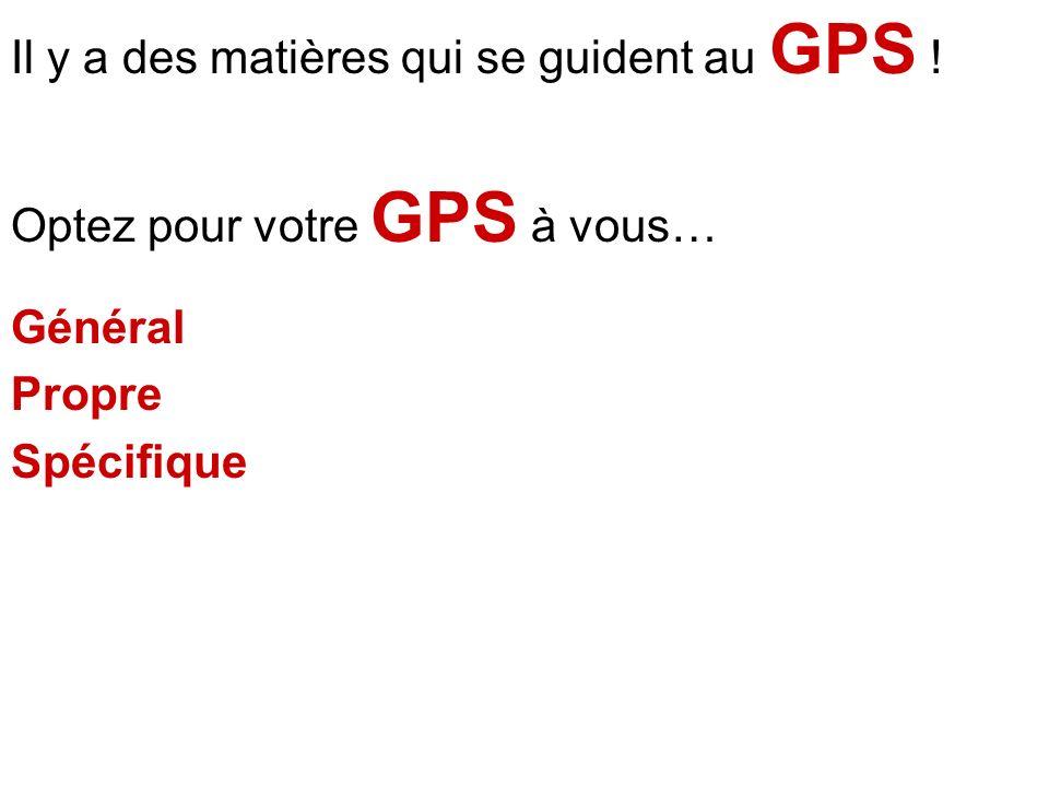 Il y a des matières qui se guident au GPS !