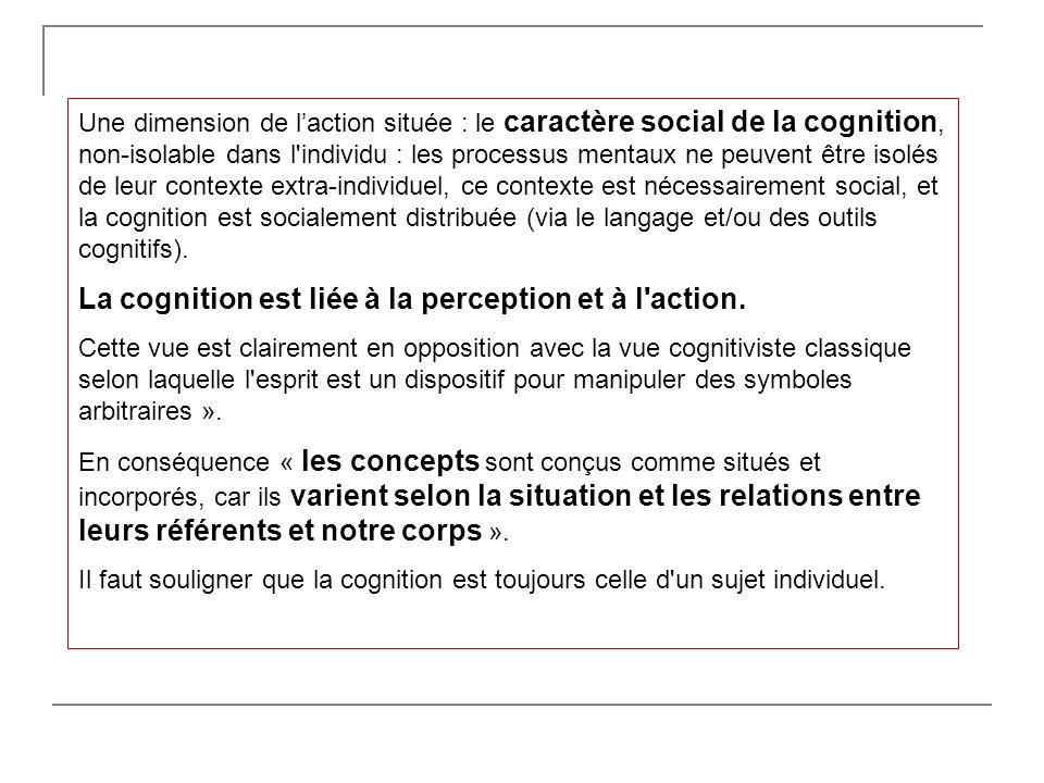 La cognition est liée à la perception et à l action.