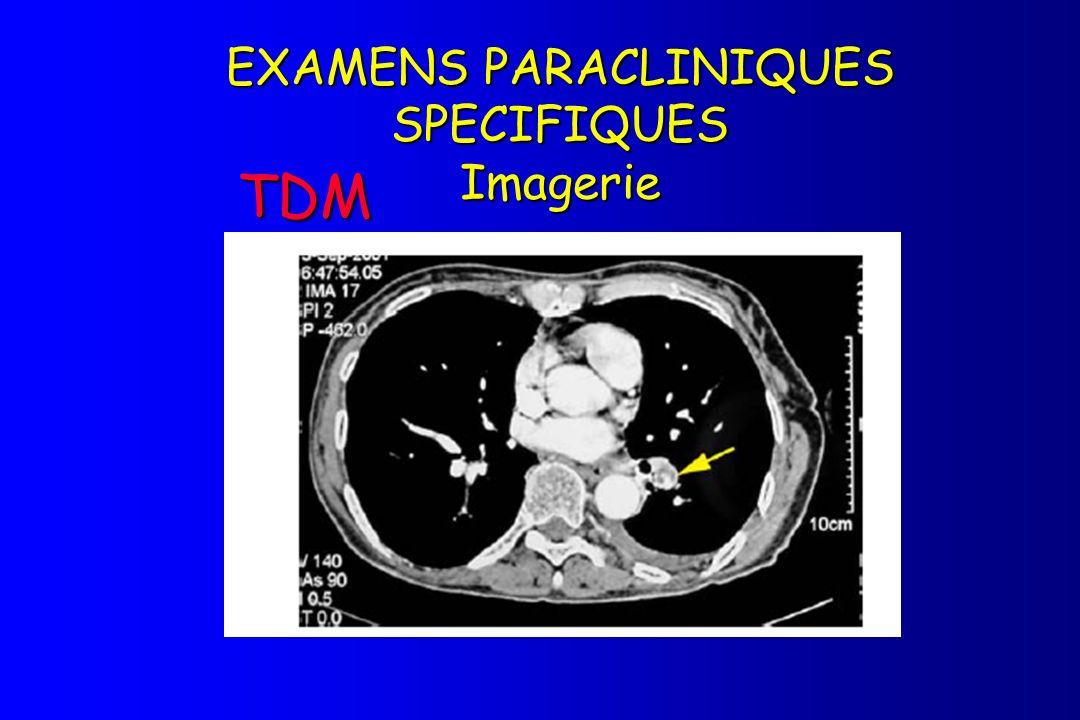 EXAMENS PARACLINIQUES SPECIFIQUES Imagerie