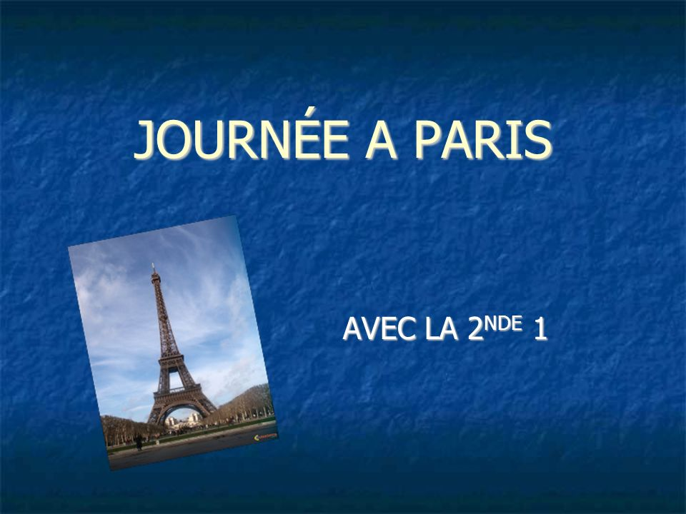 JOURNÉE A PARIS AVEC LA 2NDE 1
