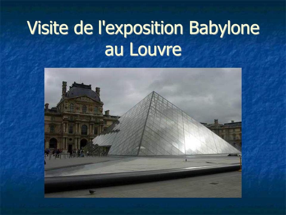 Visite de l exposition Babylone au Louvre